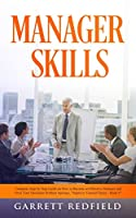 Manager Skills: Complete Step-by-Step Guide on How to Become an Effective Manager and Own Your Decisions Without Apology (Improve Yourself)