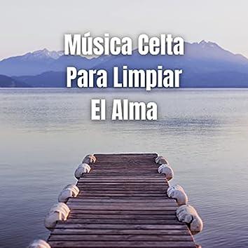 Música Celta para Limpiar el Alma