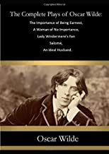 The Complete Plays of Oscar Wilde: The Importance of Being Earnest,  A Woman of No Importance,  Lady Windermere's Fan  Salomé,  An Ideal Husband.