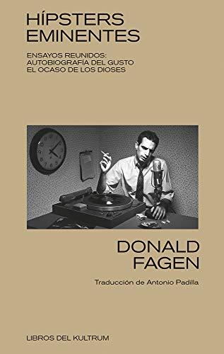 HIPSTERS EMINENTES. ENSAYOS REUNIDOS: Ensayos Reunidos: Autobiografía del Gusto...