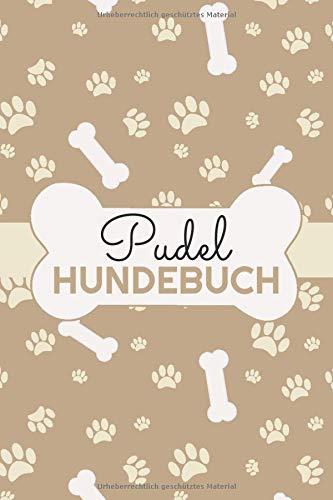 Pudel Hundebuch: Protokoll und Logbuch für das Hundetraining von Pudel - Ideal zur Erziehung von Hundewelpen und Hundetraining - Trainingstagebuch für Hundesport