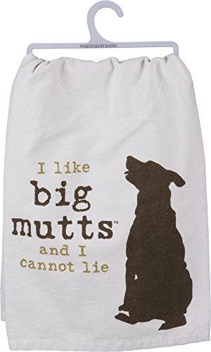Primatives by Kathy Dish Towel - I Like Big Mutts and I Cannot Lie by Dog is Good