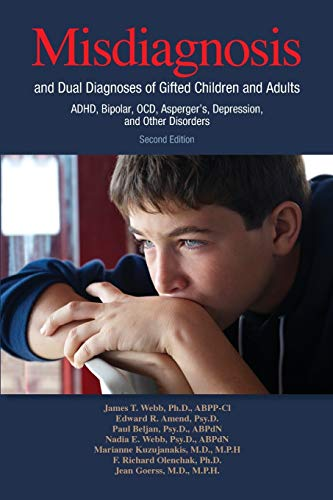Misdiagnosis and Dual Diagnoses of Gifted Children and Adults: ADHD, Bipolar, OCD, Asperger's, Depre
