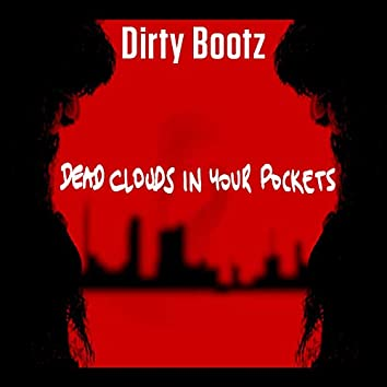 Dead Clouds in Your Pockets (And Sunshine Down in Mine)