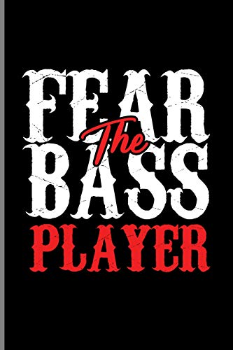 Fear The Bass Player: Guitar Instrumental Gift For Guitarist And Musicians (6