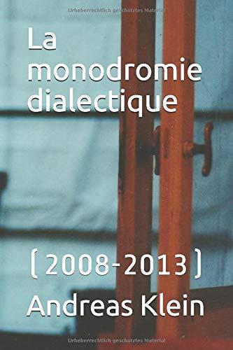 La monodromie dialectique: (2008-2013)