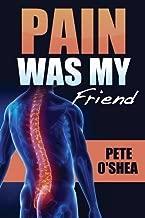 Pain Was My Friend