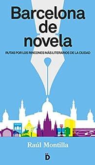 Barcelona de novela par Raúl Montilla