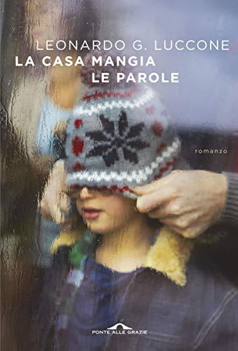 La casa mangia le parole (Italian Edition)