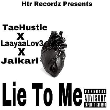 Lie to Me (feat. Laayaa Lov3 & JaiKari)