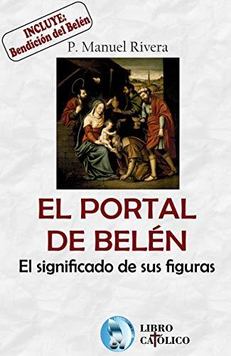 El Portal de Belén, el significado de sus figuras.