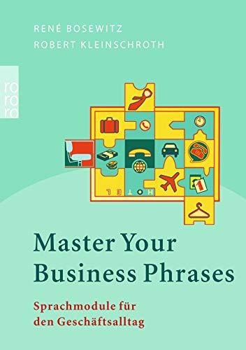 Master Your Business Phrases: Sprachmodule für den Geschäftsalltag (Business English)