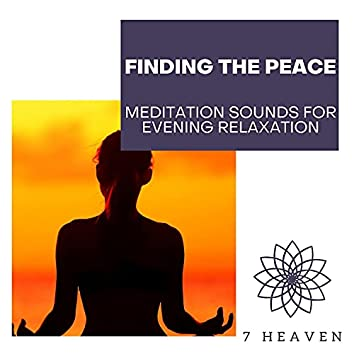 Finding The Peace - Meditation Sounds For Evening Relaxation