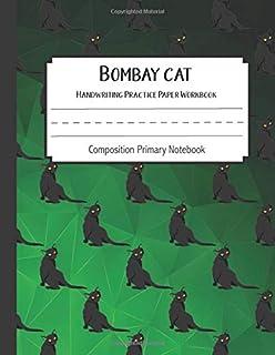 Bombay cat Practice Paper Workbook Composition Primary Notebook: Toddler For Preschoolers Journals   Notebook For Preschoo...