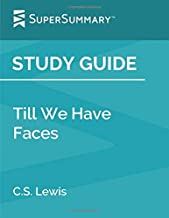 Study Guide: Till We Have Faces by C.S. Lewis (SuperSummary)