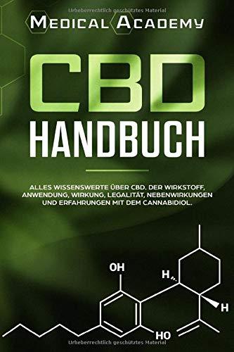 CBD Handbuch: Alles Wissenswerte über CBD. Der Wirkstoff, Anwendung, Wirkung, Legalität, Nebenwirkungen und Erfahrungen mit dem Cannabidiol.