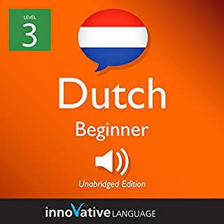Learn Dutch - Level 3: Beginner Dutch: Volume 1: Lessons 1-25 audiobook cover art