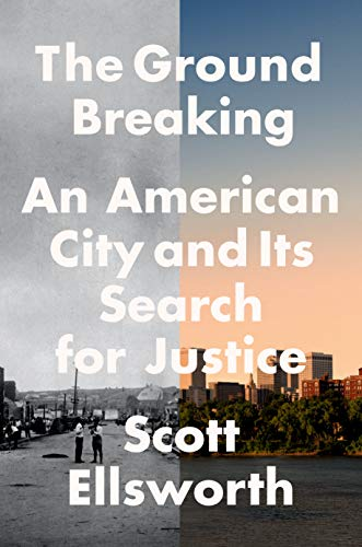 Image of The Ground Breaking: An American City and Its Search for Justice