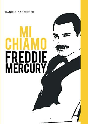 Mi chiamo Freddie Mercury