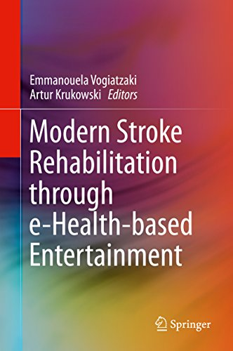 Modern Stroke Rehabilitation through e-Health-based Entertainment (English Edition)