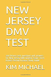 NEW JERSEY DMV TEST: 360 Drivers test questions and answers for New Jersey DMV written Exam: 2019 Drivers Permit/License Study Guide