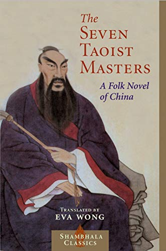 Compare Textbook Prices for Seven Taoist Masters: A Folk Novel of China Shambhala Classics First Edition, Thus Edition ISBN 9781590301760 by Wong, Eva