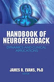Handbook of Neurofeedback: Dynamics and Clinical Applications (Haworth Series in Neurotherapy)