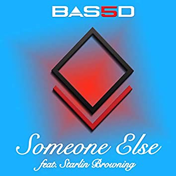 Someone Else (feat. Starlin Browning)