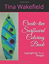 Create-tive Surfboard Coloring Book: Copyright: T.L.C. Designs , Book 1