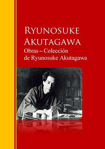 Obras ─ Colección  de Ryunosuke Akutagawa: Biblioteca de Grandes Escritores