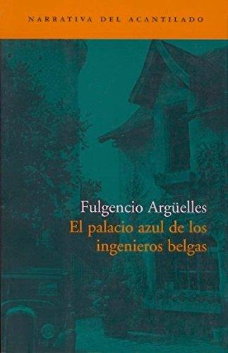 El palacio azul de los ingenieros belgas: 59 (Narrativa del Acantilado)