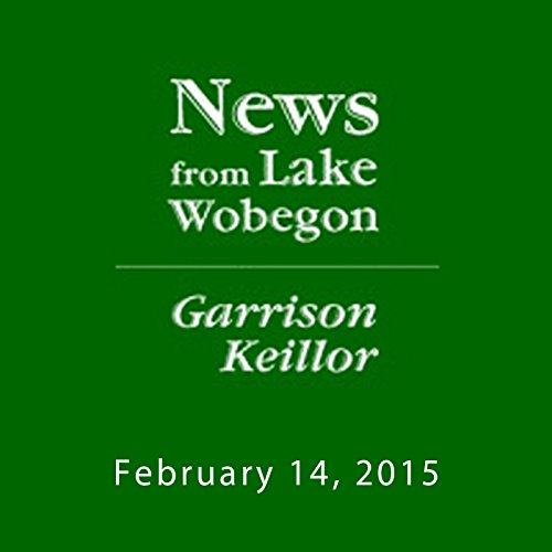 The News from Lake Wobegon from A Prairie Home Companion, February 14, 2015 cover art