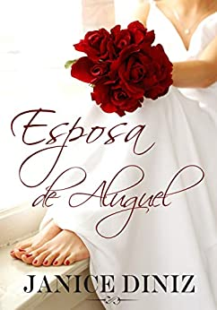 Esposa de Aluguel: Duologia Esposa de Aluguel (Livro 1) por [Janice Diniz]