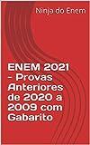 ENEM 2021 - Provas Anteriores de 2020 a 2009 com Gabarito