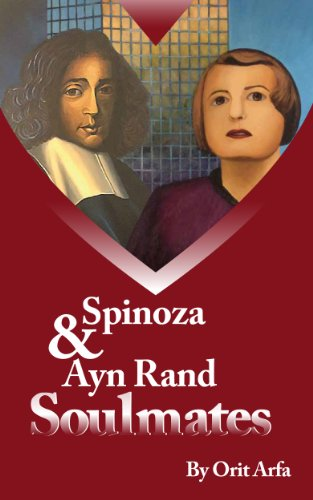 Spinoza & Ayn Rand: How to Reconcile Spinoza's God with Rand's Atheism (English Edition)