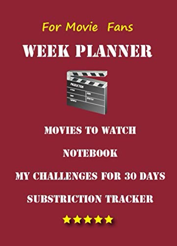 Week Planner for Movie Fans - Movies to Watch - Notebook - My Challenges for 30 Day - Substriction Tracker: TV - Show - Film - Series - Cinema - ... 2022 / Universal Organizer one Year - To Do