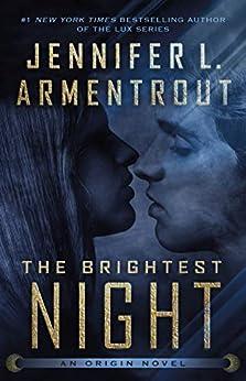 The Brightest Night (Origin Series Book 3) by [Jennifer L. Armentrout]