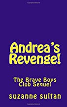 Andrea's Revenge!: The Brave Boys Club Sequel (Volume 2)
