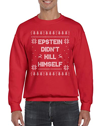Epstein Didn't Kill Himself Ugly Christmas Sweatshirt Large Red