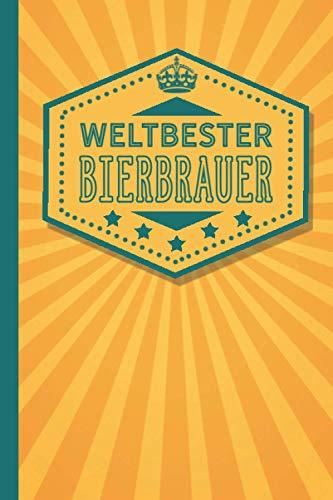Weltbester Bierbrauer: Bierbrauer Geschenk - blanko Notizbuch als Dankeschön für den besten Bierbrauer der Welt