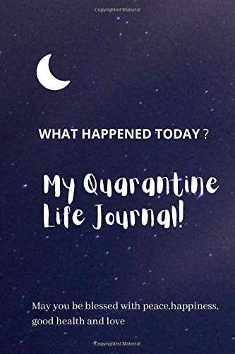 What Day Is It? My Quarantine Life Journal: What Day Is It,My Quarantine Life Journal, day,My thoughts