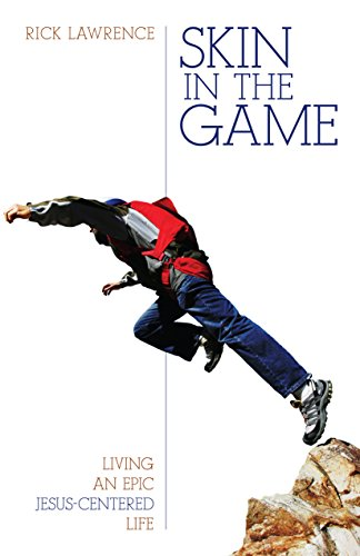 Skin in the Game: Living an Epic Jesus-Centered Life (English Edition)