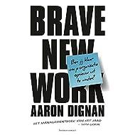 Brave new work: ben jij klaar om je organisatie opnieuw uit te vinden?
