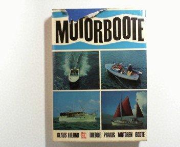 Motorboote : Theorie, Praxis, Motoren, Boote.