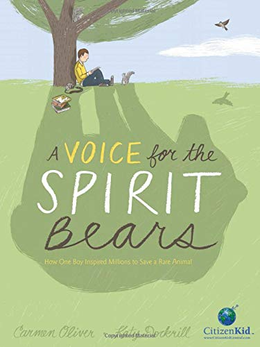 A Voice for the Spirit Bears: How One Boy Inspired Millions to Save a Rare Animal (CitizenKid)