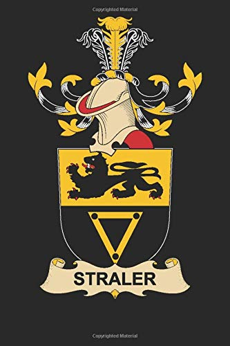 Straler: Straler Coat of Arms and Family Crest Notebook Journal (6 x 9 - 100 pages)