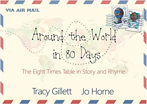 Around the World in 80 Days: The Eight Times Table in Story and Rhyme (Learning the times tables.)