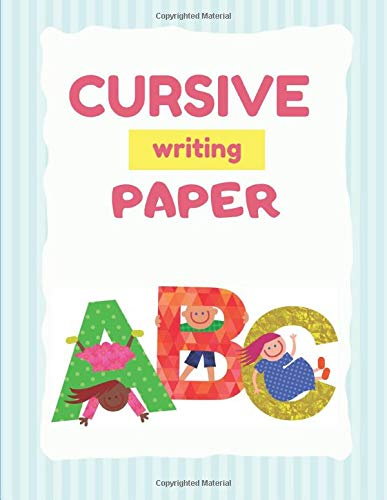 Cursive Writing Paper: Handwriting Practice Workbook for Kids and Teens , 120 pages, 8.5x11 inches  no.1