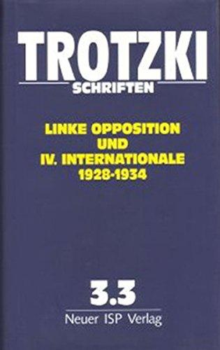 Trotzki Schriften / Trotzki Schriften Band 3.3: Linke Opposition und IV. Internationale (1928-1934)