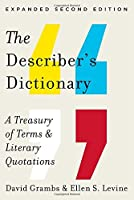 The Describer's Dictionary: A Treasury of Terms & Literary Quotations (Expanded Second Edition) by David Grambs Ellen S. Levine(2014-11-24)